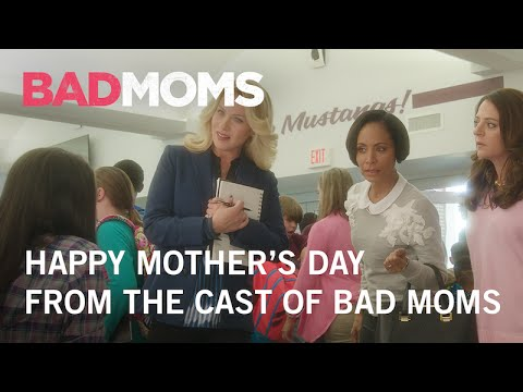 Video trailer för Bad Moms   Happy Mother's Day From The Cast of Bad Moms   STX Entertainment