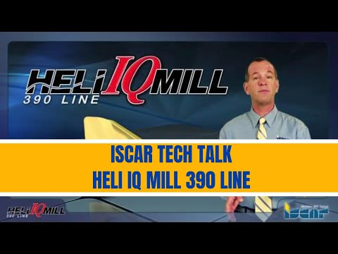ISCAR Tech Talk: HELI IQ Mill 390 Line