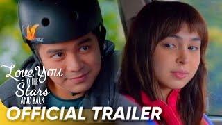 OFFICIAL TRAILER | 'Love You To The Stars And Back' | Joshua Garcia & Julia Barretto