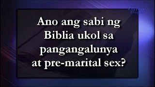 Ano Ang Sabi Ng Biblia Ukol Sa Pangangalunya At Pre-marital Sex?