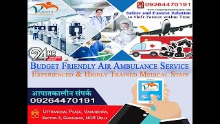 Vedanta Air Ambulance Service in Chennai with the Emergency Support of Medi