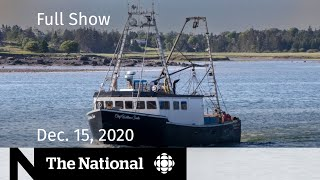 CBC News: The National | Search for missing N.S. fishermen; Newborn survives COVID | Dec. 15, 2020