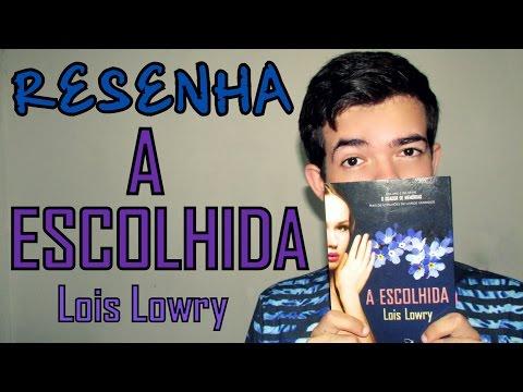 RESENHA - A Escolhida, Lois Lowry