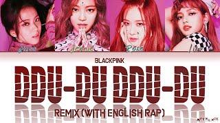 BLACKPINK 'DDU-DU DDU-DU' Remix (With English Rap) Lyrics