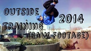 Outside Training 2014 (Raw Footage)