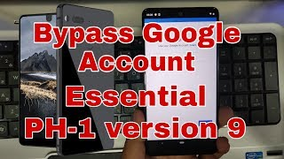 Bypass Google account Essential, (Model:PH-1 Android 9)