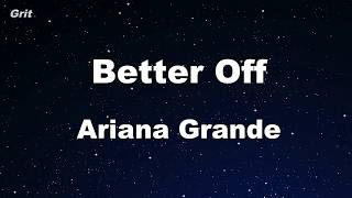 better off - Ariana Grande Karaoke 【No Guide Melody】 Instrumental