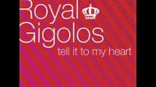 Royal Gigolos-Tell it to my heart