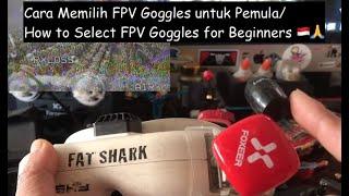Cara Memilih FPV Goggles untuk Pemula/ How to Select FPV Goggles for Beginners ????????????