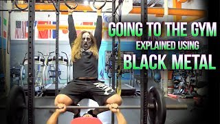 GOING TO THE GYM - Explained Using DEATH METAL