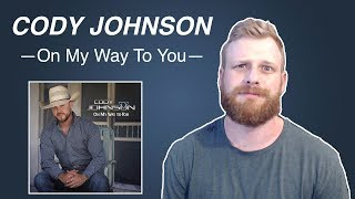 Cody Johnson   On My Way To You | Reaction