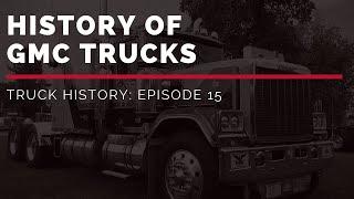 History Of GMC Trucks | Truck History Episode 15