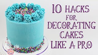 10 Hacks For Decorating Cakes Like A Pro