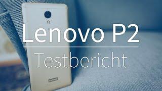 Lenovo P2 - was kann das LOW BUDGET Smartphone?