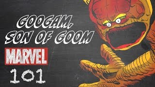 Googam, Son of Goom – Monsters Unleashed