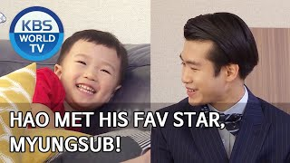 Hao met his fav star, Myungsub! [The Return of Superman/2020.04.26]