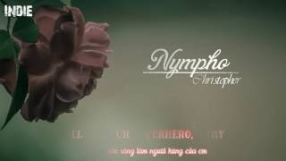 Lyrics+Vietsub NYMPHO   Christopher