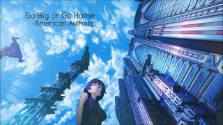 Nightcore - Go Big or Go Home, American Authors