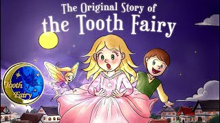 The Original Story of the Tooth Fairy Book for Children [HOW THE LEGEND BEGAN]