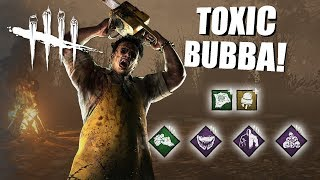 Playing As Leatherface BUT I'm SUPER TOXIC | Dead By Daylight