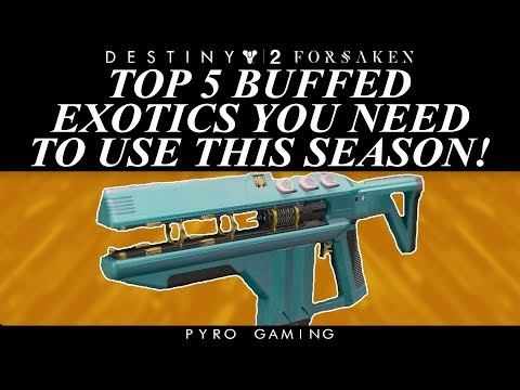 Destiny 2: Top 5 Buffed Exotic Weapons You Need To Try This Season!