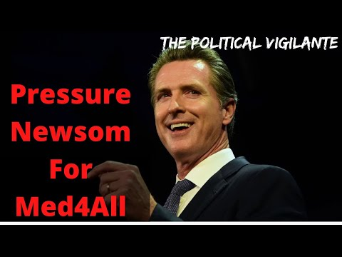 California Can Pressure Gov Newsom For Med4All