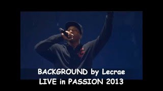 background by Lecrae live @ passion concert 2013