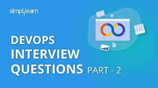 DevOps Interview Questions Part - 2 | Devops Interview Questions And Answers Part - 2 | Simplilearn