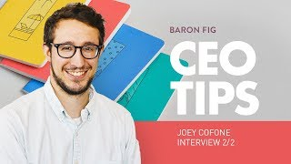 How to Achieve Work-Life Balance: Take Mini Vacations. Joey Cofone of Baron Fig Pt. 2/2
