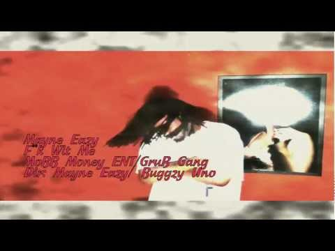 Mayne Eazy- Fuck wit me Video