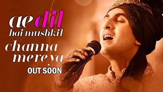 Channa Mereya SONG Out Soon | Ae Dil Hai Mushkil | Ranbir Kapoor, Aishwarya Rai