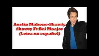 Austin Mahone ft Bei Maejor Shawty Shawty