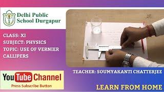 CLASS XI   TOPIC: USE OF VERNIER CALLIPERS   PHYSICS   LAB   DPS DURGAPUR