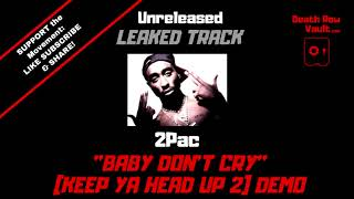 2Pac - Baby Don't Cry (Keep Ya Head Up 2) UNRELEASED DEMO