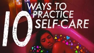 10 WAYS TO PRACTICE SELF-CARE   Glenda Lissette