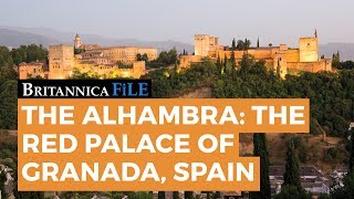 """BRITANNICA FILE: Secrets of The Alhambra, Spain's famous """"Red Palace"""" 