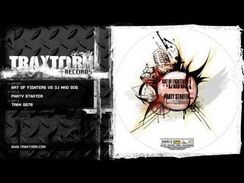 Art of Fighters vs DJ Mad Dog - Party starter (Traxtorm Records - TRAX 0076)