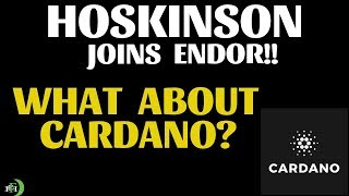 WHAT ABOUT CARDANO???  CHARLES HOSKINSON JOINS ENDOR!!!