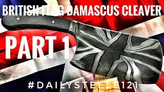 BRITISH FLAG DAMASCUS STEEL MEAT CLEAVER | Part 1