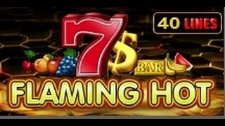Flaming Hot - Slot Machine - 40 Lines
