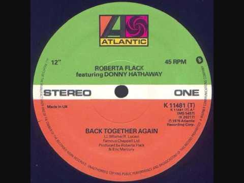 Roberta Flack & Donny Hathaway  -  Back Together Again