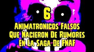 6 Animatronicos Falsos Que Han Salido De Rumores En La Saga De FNAF