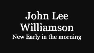 John Lee Williamson - New Early in the morning