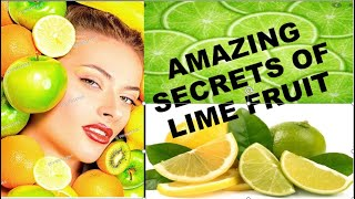 AMAZING SECRETS OF LIME FRUIT AND HOW IT CAN HELP YOU