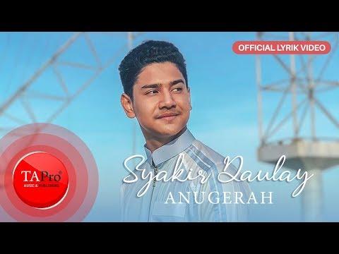 , title : 'Syakir Daulay - Anugerah [OFFICIAL LYRIC]'