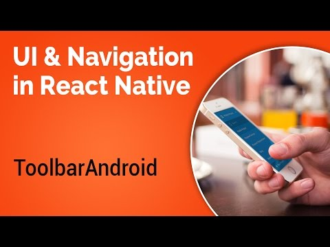 Learn about UI and Navigation in React Native - Part 2