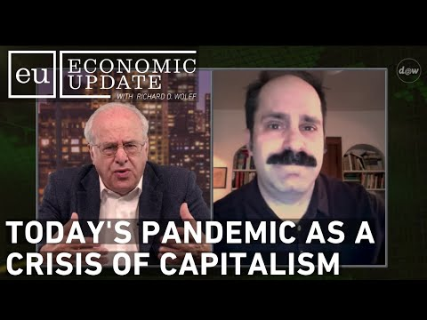 Economic Update: Today's Pandemic As A Crisis Of Capitalism