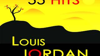 Louis Jordan - Is You Is Or Is You Ain't My Baby