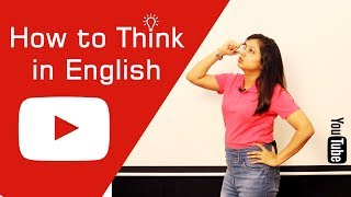 How to think in English - Follow these steps