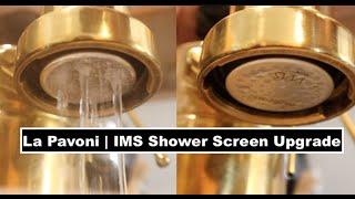 La Pavoni Pro Espresso Machine   IMS Shower Screen Upgrade / Replacement